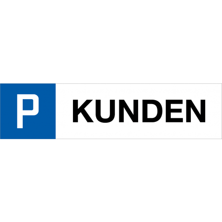 Parkplatzschild  KUNDEN