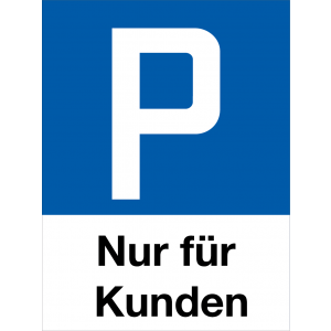 Parkplatzschild P Nur für Kunden, Hochformat