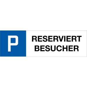 Parkplatzschilder Reserviert